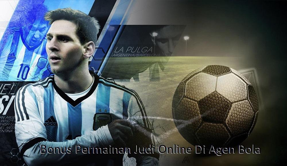 Bonus Permainan Judi Online Di Agen Bola